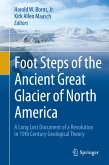 Foot Steps of the Ancient Great Glacier of North America (eBook, PDF)