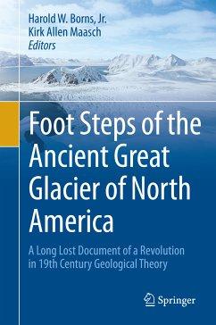Foot Steps of the Ancient Great Glacier of North America (eBook, PDF) - Borns, Harold W.; Maasch, Kirk Allen