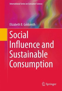 Social Influence and Sustainable Consumption (eBook, PDF) - Goldsmith, Elizabeth B