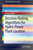 Decision Making Algorithms for Hydro-Power Plant Location (eBook, PDF)