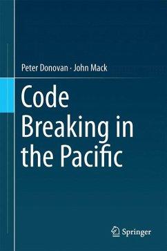 Code Breaking in the Pacific (eBook, PDF) - Donovan, Peter; Mack, John
