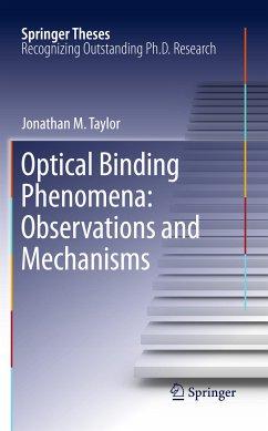 Optical Binding Phenomena: Observations and Mechanisms (eBook, PDF) - Taylor, Jonathan M.