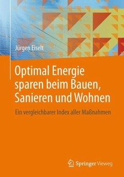 Optimal Energie sparen beim Bauen, Sanieren und Wohnen (eBook, PDF) - Eiselt, Jürgen