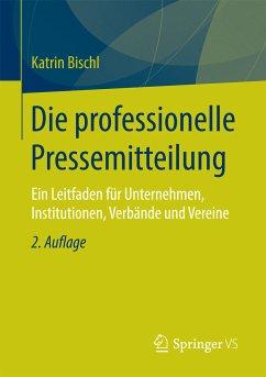 Die professionelle Pressemitteilung (eBook, PDF) - Bischl, Katrin