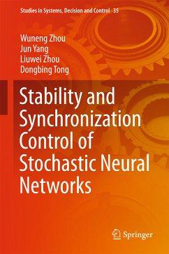 Stability and Synchronization Control of Stochastic Neural Networks (eBook, PDF) - Zhou, Wuneng; Tong, Dongbing; Zhou, Liuwei; Yang, Jun