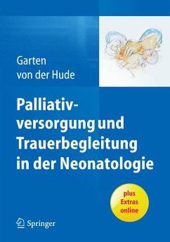 Palliativversorgung und Trauerbegleitung in der Neonatologie (eBook, PDF)
