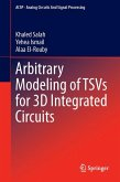 Arbitrary Modeling of TSVs for 3D Integrated Circuits (eBook, PDF)