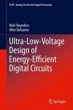 Ultra-Low-Voltage Design of Energy-Efficient Digital Circuits (eBook, PDF) - Reynders, Nele; Dehaene, Wim