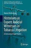 Historians as Expert Judicial Witnesses in Tobacco Litigation (eBook, PDF)