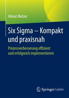 Six Sigma - Kompakt und praxisnah (eBook, PDF) - Melzer, Almut