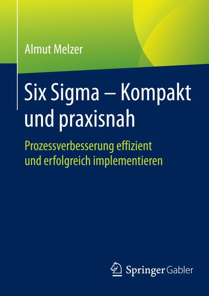 six sigma kompakt und praxisnah ebook pdf von almut melzer. Black Bedroom Furniture Sets. Home Design Ideas