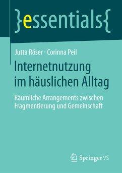 Internetnutzung im häuslichen Alltag (eBook, PDF) - Peil, Corinna; Röser, Jutta