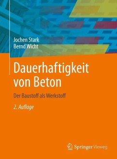 Dauerhaftigkeit von Beton (eBook, PDF) - Stark, Jochen; Wicht, Bernd