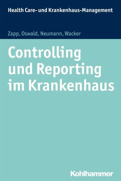 Controlling und Reporting im Krankenhaus (eBook, PDF) - Wacker, Frank; Zapp, Winfried; Neumann, Sabine; Oswald, Julia