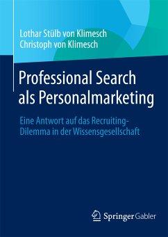 Professional Search als Personalmarketing (eBook, PDF) - Stülb von Klimesch, Lothar; von Klimesch, Christoph