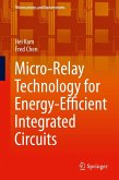 Micro-Relay Technology for Energy-Efficient Integrated Circuits (eBook, PDF)