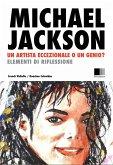 Michael Jackson: un Artista eccezionale, o un Genio? Elementi di riflessione. (eBook, ePUB)