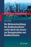 Die Weiterentwicklung des Bankeninsolvenzrechts durch das Gesetz zur Reorganisation von Kreditinstituten (eBook, PDF)