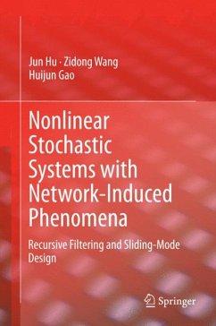 Nonlinear Stochastic Systems with Network-Induced Phenomena (eBook, PDF) - Hu, Jun; Wang, Zidong; Gao, Huijun