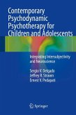 Contemporary Psychodynamic Psychotherapy for Children and Adolescents (eBook, PDF)