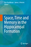 Space,Time and Memory in the Hippocampal Formation (eBook, PDF)