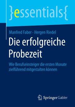 Die erfolgreiche Probezeit (eBook, PDF) - Faber, Manfred; Riedel, Hergen