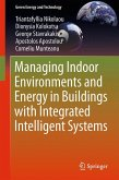 Managing Indoor Environments and Energy in Buildings with Integrated Intelligent Systems (eBook, PDF)