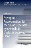 Asymptotic Approximations for the Sound Generated by Aerofoils in Unsteady Subsonic Flows (eBook, PDF)