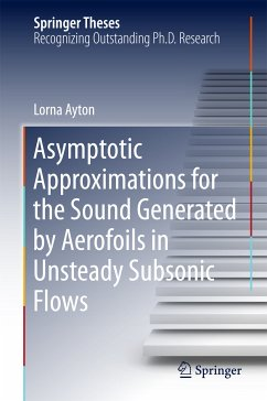 Asymptotic Approximations for the Sound Generated by Aerofoils in Unsteady Subsonic Flows (eBook, PDF) - Ayton, Lorna