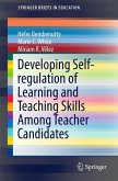 Developing Self-regulation of Learning and Teaching Skills Among Teacher Candidates (eBook, PDF)