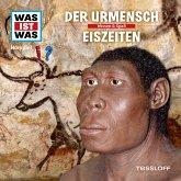 WAS IST WAS Hörspiel: Der Urmensch/ Eiszeiten (MP3-Download)