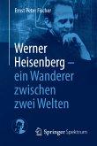 Werner Heisenberg - ein Wanderer zwischen zwei Welten (eBook, PDF)