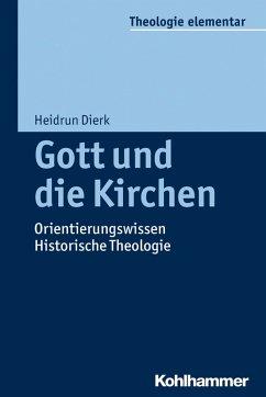 Gott und die Kirchen (eBook, ePUB) - Dierk, Heidrun