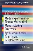 Modeling of Thermo-Electro-Mechanical Manufacturing Processes (eBook, PDF)
