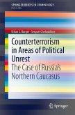 Counterterrorism in Areas of Political Unrest (eBook, PDF)