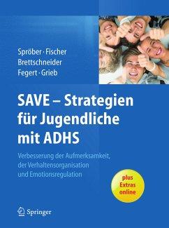 SAVE - Strategien für Jugendliche mit ADHS (eBook, PDF) - Grieb, Jasmin; Fegert, Jörg M.; Brettschneider, Anne; Fischer, Lilo; Spröber, Nina