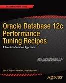 Oracle Database 12c Performance Tuning Recipes (eBook, PDF)