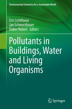 Pollutants in Buildings, Water and Living Organisms (eBook, PDF)