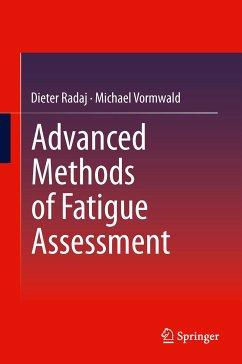 Advanced Methods of Fatigue Assessment (eBook, PDF) - Radaj, Dieter; Vormwald, Michael