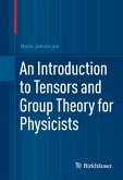 An Introduction to Tensors and Group Theory for Physicists (eBook, PDF)