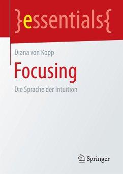 Focusing (eBook, PDF) - Kopp, Diana Von