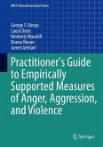 Practitioner's Guide to Empirically Supported Measures of Anger, Aggression, and Violence (eBook, PDF)