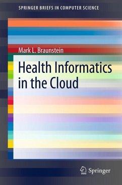 Health Informatics in the Cloud (eBook, PDF) - Braunstein, Mark L.