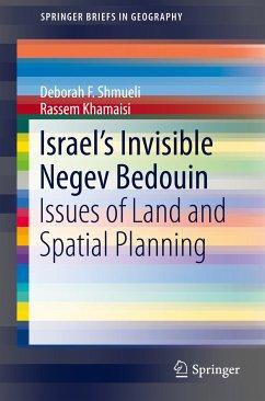 Israel's Invisible Negev Bedouin (eBook, PDF) - Shmueli, Deborah F.; Khamaisi, Rassem