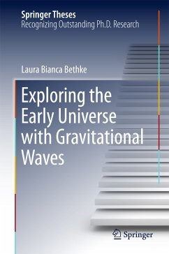 Exploring the Early Universe with Gravitational Waves (eBook, PDF) - Bethke, Laura Bianca