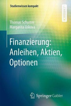 Finanzierung: Anleihen, Aktien, Optionen (eBook, PDF) - Schuster, Thomas; Uskova, Margarita
