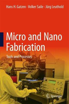 Micro and Nano Fabrication (eBook, PDF) - Gatzen, Hans H.; Saile, Volker; Leuthold, Jürg