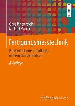 Fertigungsmesstechnik (eBook, PDF) - Keferstein, Claus P.; Marxer, Michael