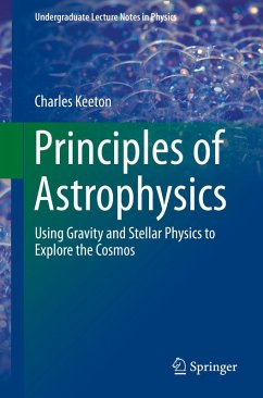 Principles of Astrophysics (eBook, PDF) - Keeton, Charles