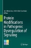 Protein Modifications in Pathogenic Dysregulation of Signaling (eBook, PDF)